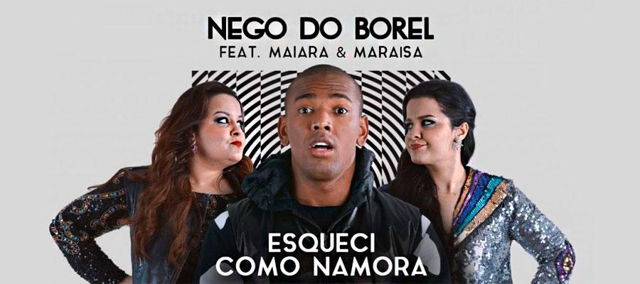 Nego do Borel ft. Maiara & Maraisa - Esqueci Como Namora