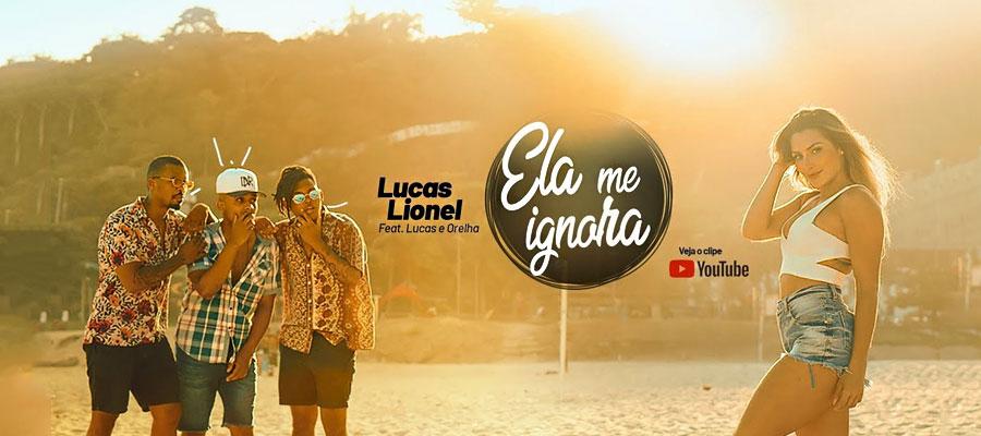 Lucas Lionel feat. Lucas e Orelha - Ela Me Ignora